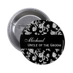 UNCLE OF THE GROOM Button Black and White Damask