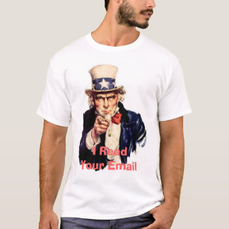 Uncle Sam, I Read Your Email T-Shirt