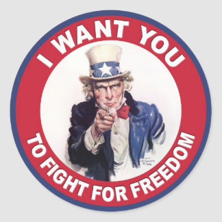 Uncle Sam: I want you to fight for freedom! Round Sticker