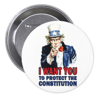 Uncle Sam: I want you to protect the constitution 7.5 Cm Round Badge