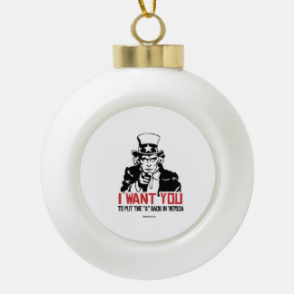 Uncle Sam-I want you to put the A back in 'Merica Ceramic Ball Decoration