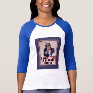 Uncle Sam I Want You to Restore Sanity Tshirts
