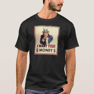 Uncle Sam - I Want Your Money T-Shirt