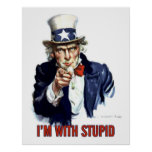 Uncle Sam - I'm With Stupid Print