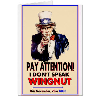 Uncle Sam Pay Attention I don t speak wingnut Greeting Card