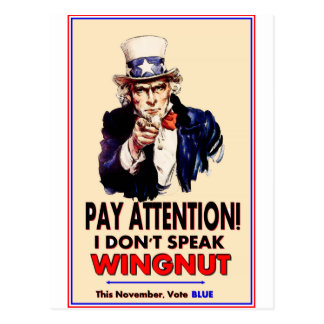 Uncle Sam Pay Attention I don t speak wingnut Post Cards