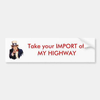 Uncle_Sam_(pointing_finger), Take your IMPORT ... Bumper Sticker