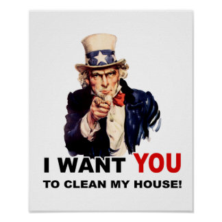 Uncle Sam WANT YOU CLEAN MY HOUSE Poster