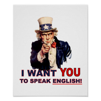 Uncle Sam WANT YOU speak english Poster