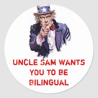 Uncle Sam Wants YOU to be Bilingual Round Sticker