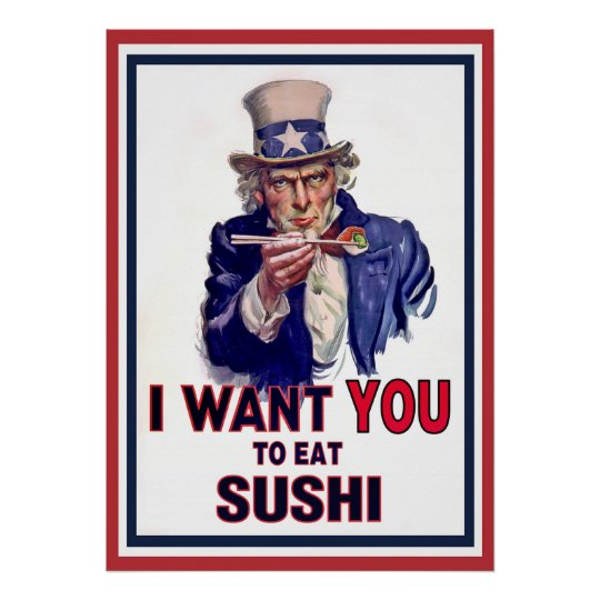 Uncle Sam Wants You to Eat Sushi Poster