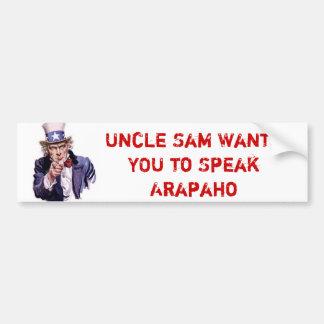 Uncle Sam Wants YOU to Speak Arapahoe Bumper Sticker
