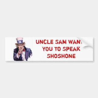 Uncle Sam Wants YOU to Speak Shoshone Bumper Sticker