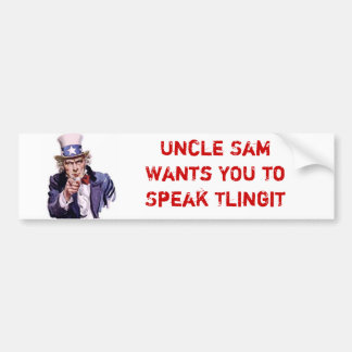Uncle Sam Wants YOU to Speak Tlingit Bumper Sticker