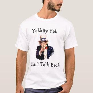 Uncle Sam Yakkity Yak, Don't. talk back T-Shirt