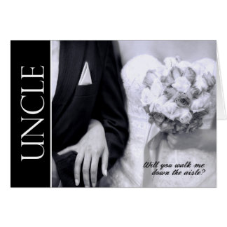 Uncle - Will You Walk Me Down the Aisle - Wedding Greeting Card