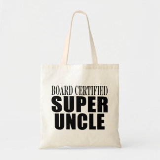 Uncles Birthdays : Board Certified Super Uncle Budget Tote Bag