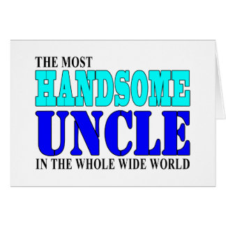 Uncles Birthdays Parties Christmas Handsome Uncle Greeting Card