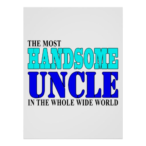 Uncles Birthdays Parties Christmas Handsome Uncle Print