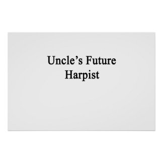 Uncle's Future Harpist Poster