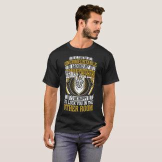 Uncomfortable Around German Shepherd Dog Lock You T-Shirt