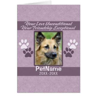 Unconditional Love Pet Sympathy Custom Cards
