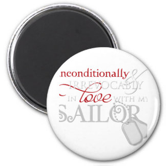 Unconditionally In Love With My Sailor Magnets