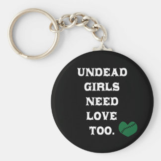 Undead Girls Need Love Too Basic Round Button Key Ring