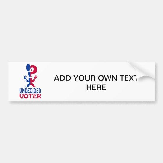 Undecided Voter Bumper Sticker