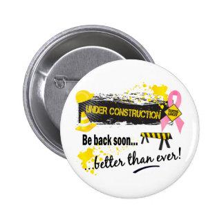 Under Construction Breast Cancer 6 Cm Round Badge