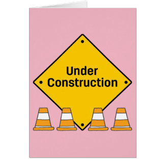 Under Construction with Custom Text (Baby Girl) Card