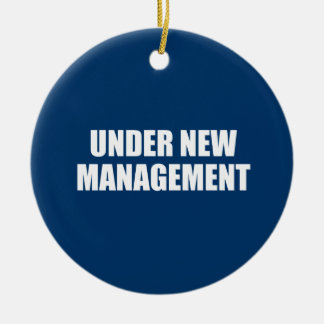 UNDER NEW MANAGEMENT CHRISTMAS ORNAMENT