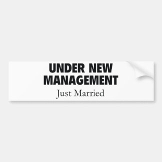 Under New Management. Just Married. Bumper Sticker
