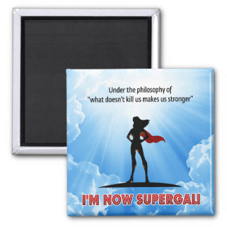 """Under the philosophy of """"what doesn't kill us... square magnet"""