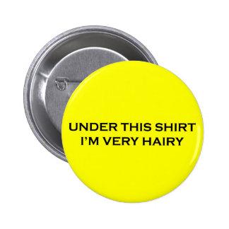 Under This Shirt, I'm Very Hairy 6 Cm Round Badge
