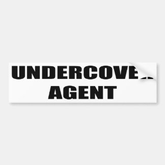 Undercover Agent Bumper Sticker