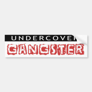 Undercover Gangster, Funny Bumper Sticker