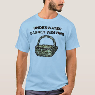 UNDERWATER BASKET WEAVING T-Shirt