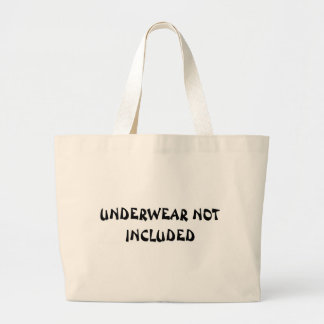 UNDERWEAR NOT INCLUDED CANVAS BAG