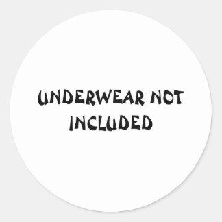 UNDERWEAR NOT INCLUDED STICKER