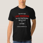 Underwood: End is Nigh (white lettering) T-shirt