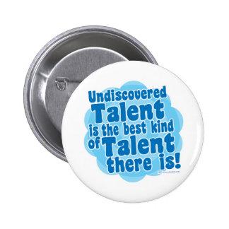 Undiscovered Talent 6 Cm Round Badge