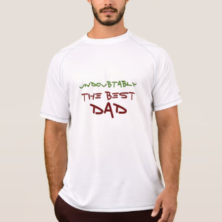 undoubtably the best dad, Fathers Day Gift Tee Shirt