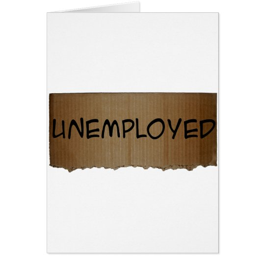 UNEMPLOYED CARD