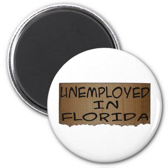 UNEMPLOYED IN FLORIDA 6 CM ROUND MAGNET