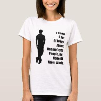 Unemployed Joke T-Shirt