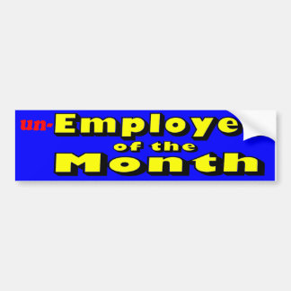 unemployee of the month bumper sticker