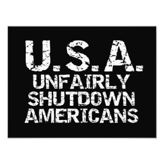 Unfairly Shutdown Americans Photographic Print