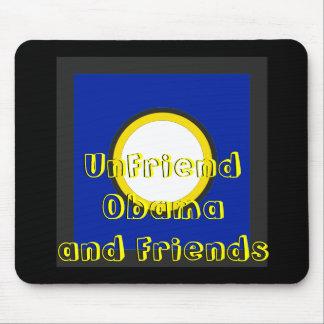 UnFriend Obama and  Progressive Friends Mouse Pad