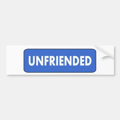 Unfriended Bumper Stickers